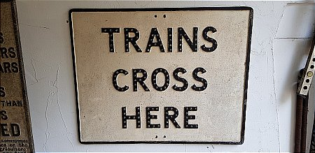 TRAINS CROSS ROAD SIGN - click to enlarge