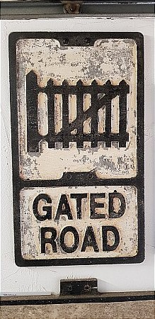 GATED ROAD CAST SIGN - click to enlarge